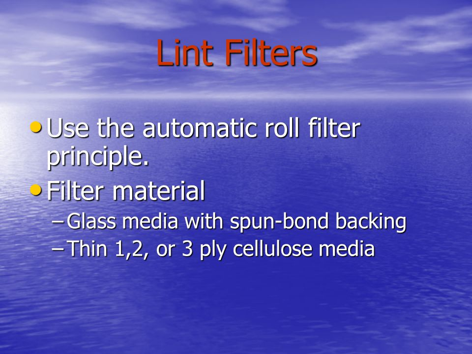 Lint Filters Use the automatic roll filter principle. Filter material