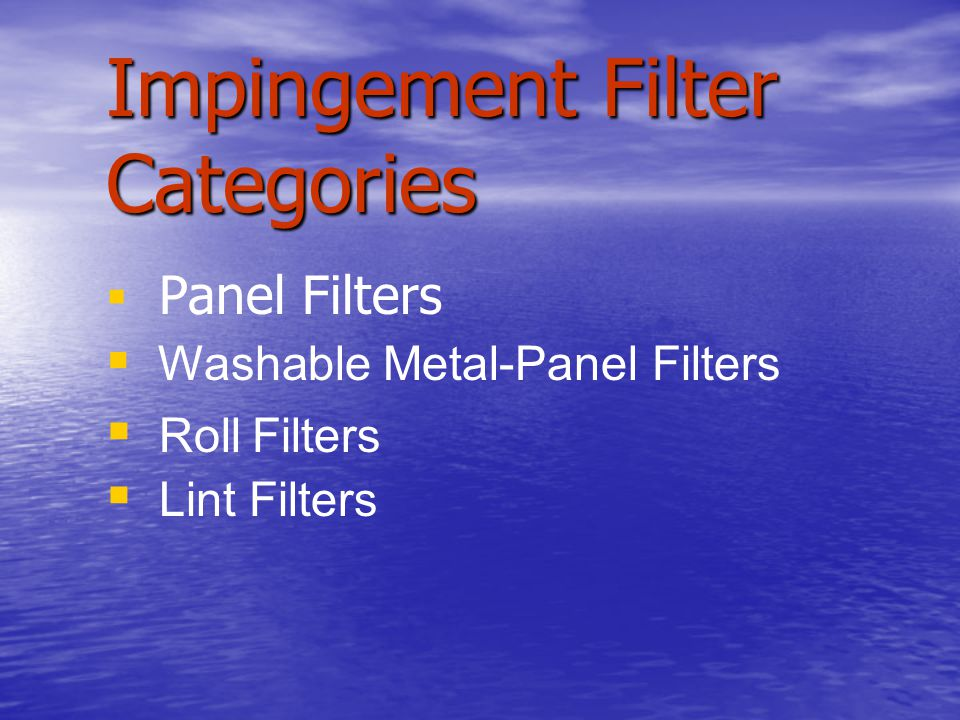 Impingement Filter Categories