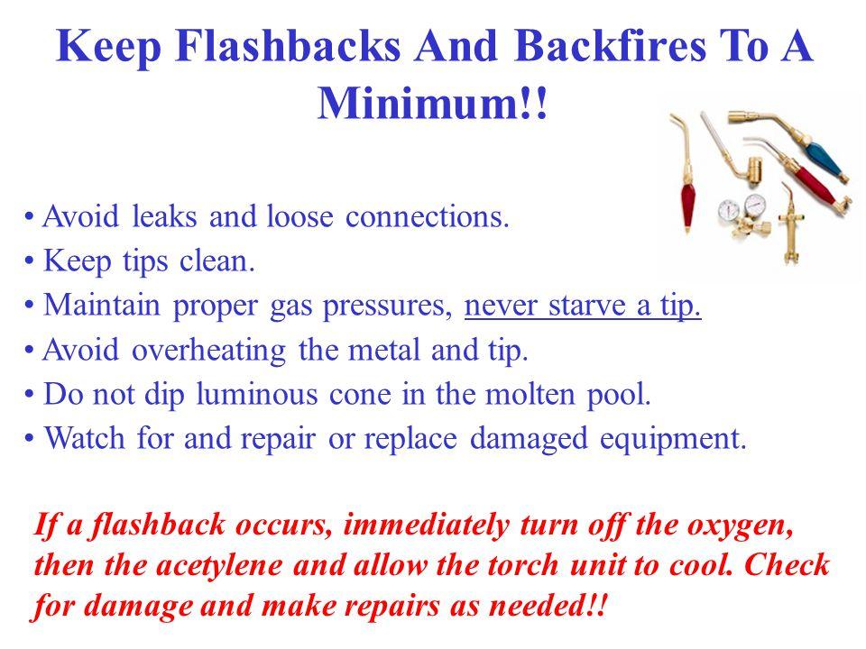 Keep Flashbacks And Backfires To A Minimum!!