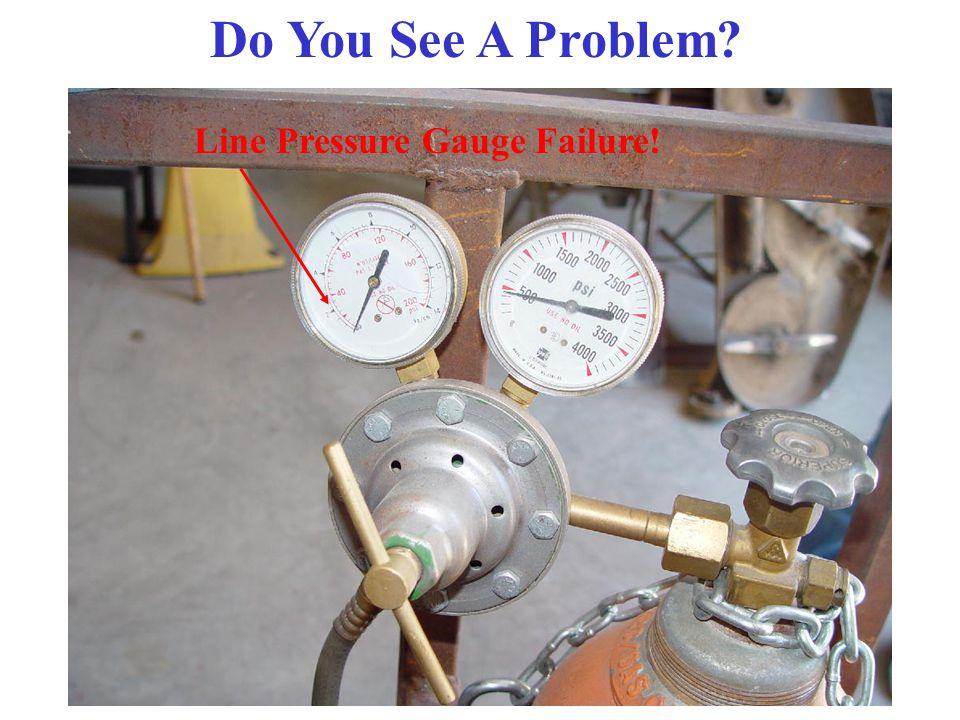 Do You See A Problem Line Pressure Gauge Failure!