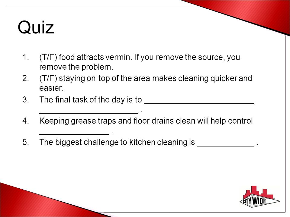 Quiz (T/F) food attracts vermin. If you remove the source, you remove the problem.