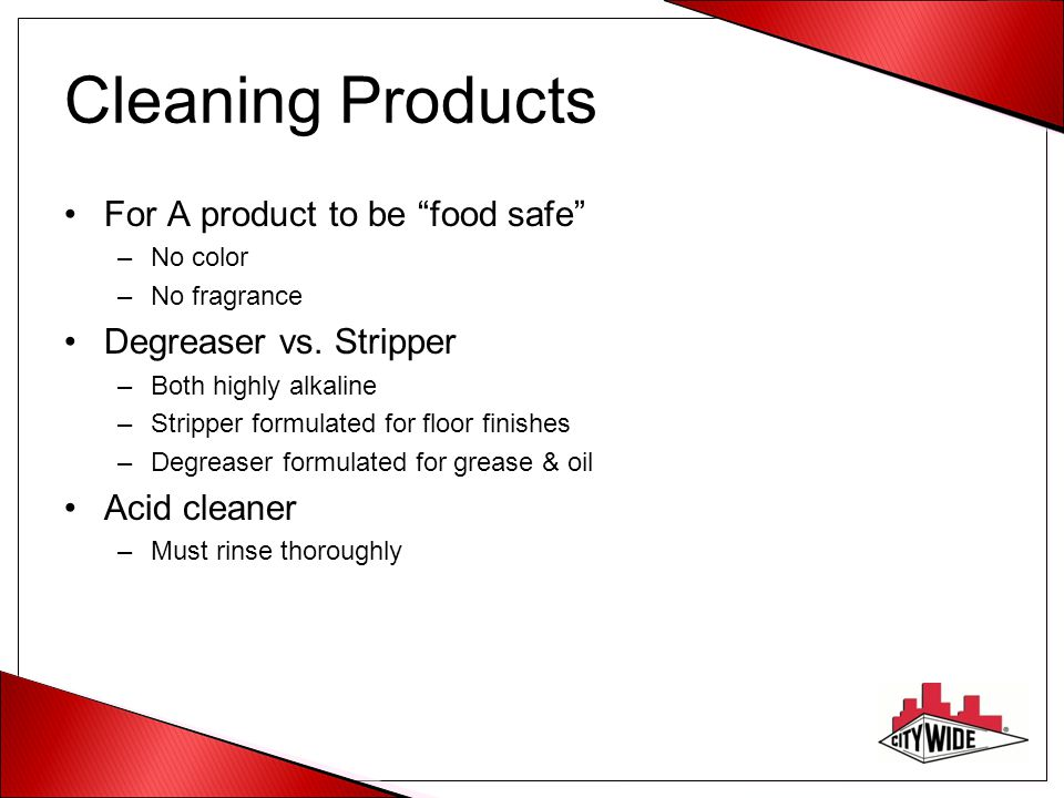 Cleaning Products For A product to be food safe