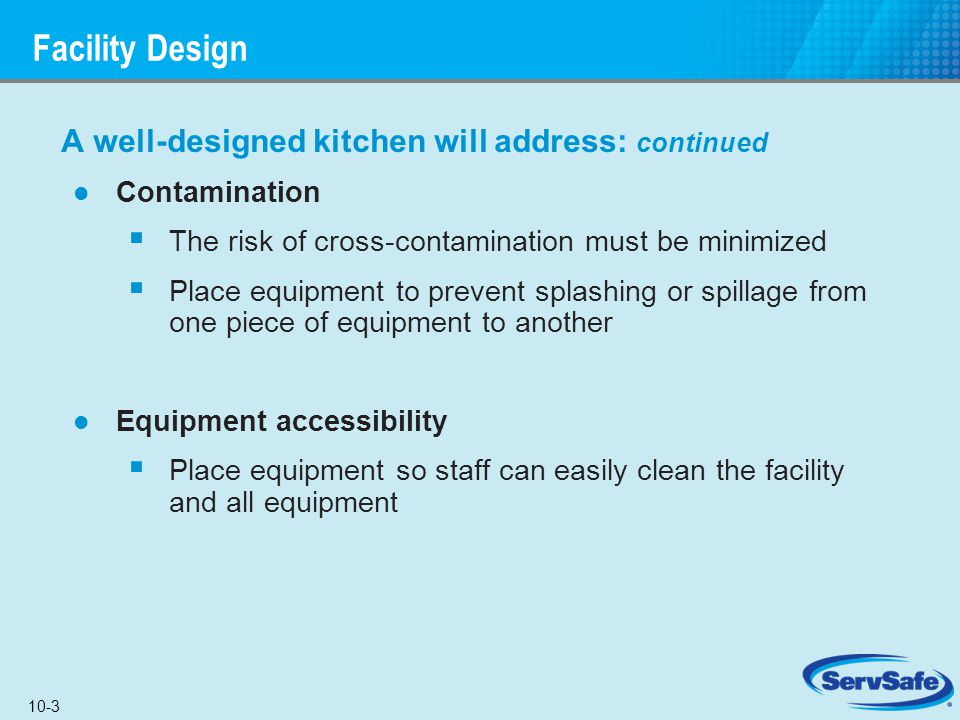 Facility Design A well-designed kitchen will address: continued