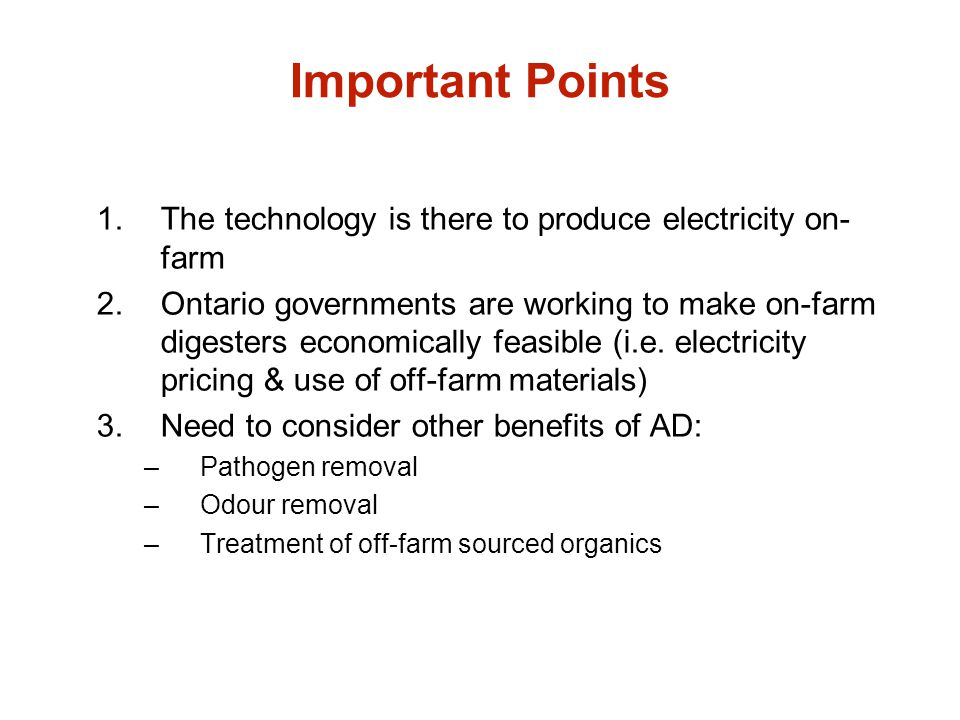 Important Points The technology is there to produce electricity on-farm.