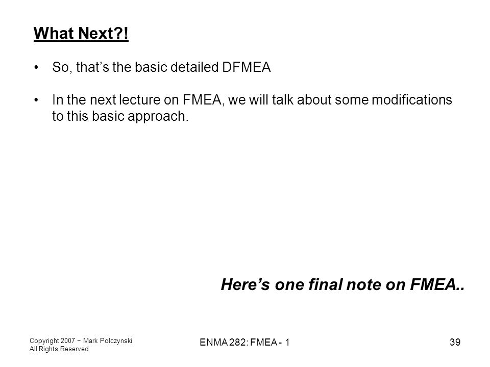 Here's one final note on FMEA..
