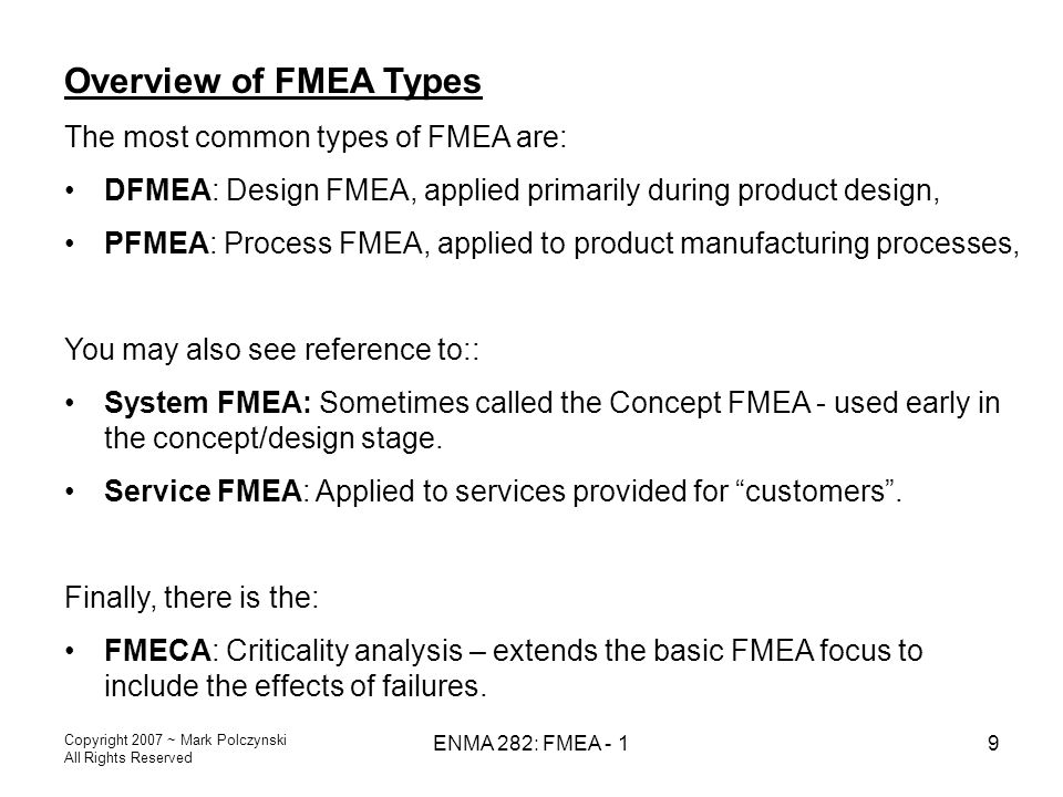 Overview of FMEA Types The most common types of FMEA are: