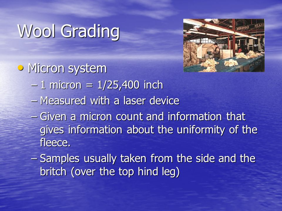 Wool Grading Micron system 1 micron = 1/25,400 inch