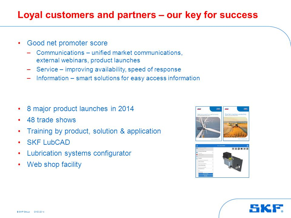 Loyal customers and partners – our key for success