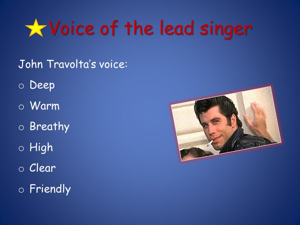 Voice of the lead singer