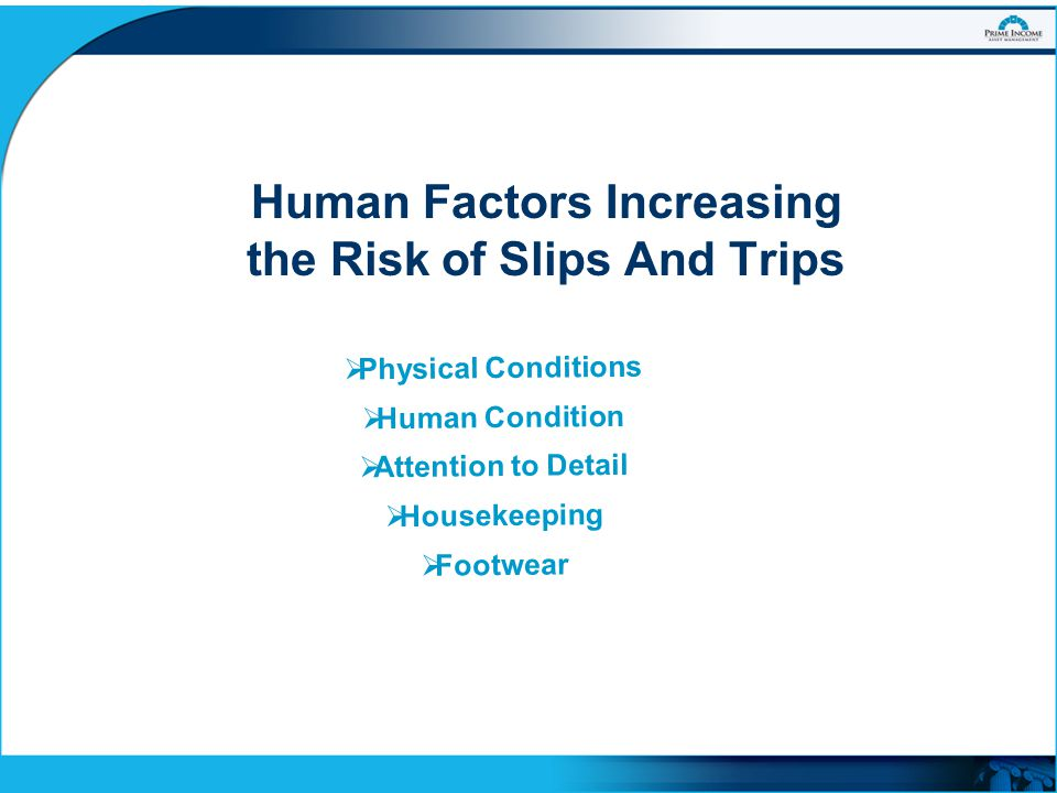 Human Factors Increasing the Risk of Slips And Trips