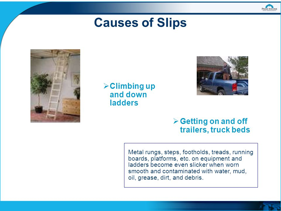 Causes of Slips Climbing up and down ladders