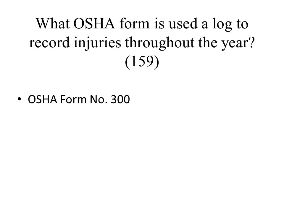 What OSHA form is used a log to record injuries throughout the year