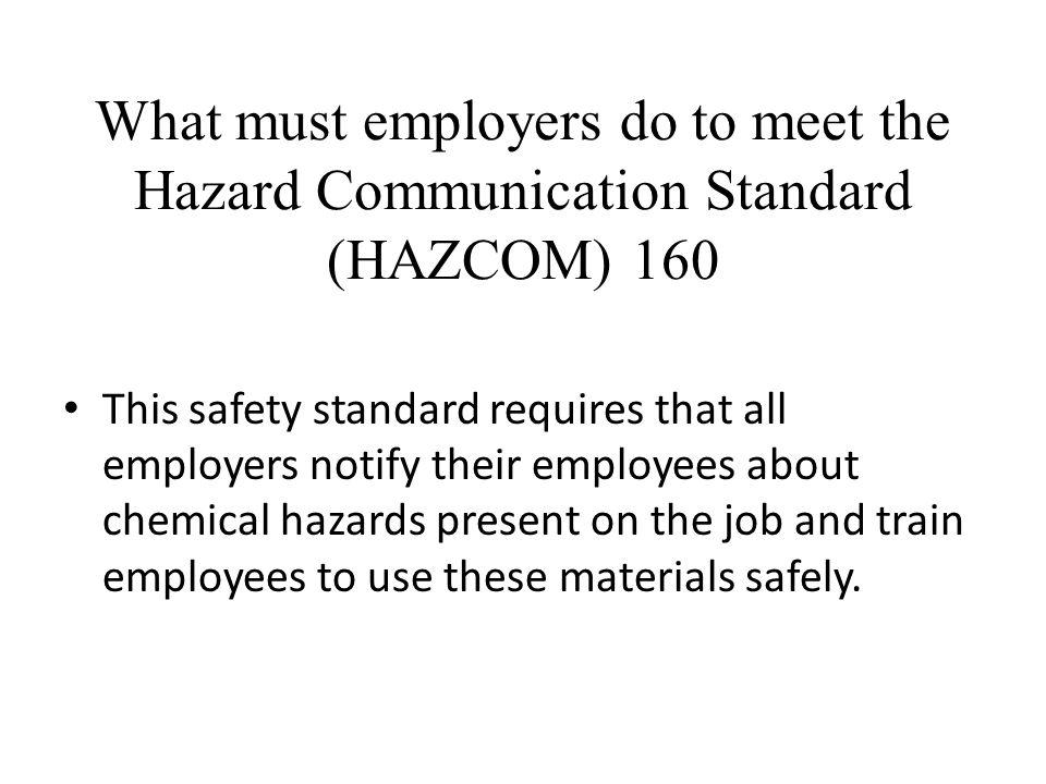 What must employers do to meet the Hazard Communication Standard (HAZCOM) 160