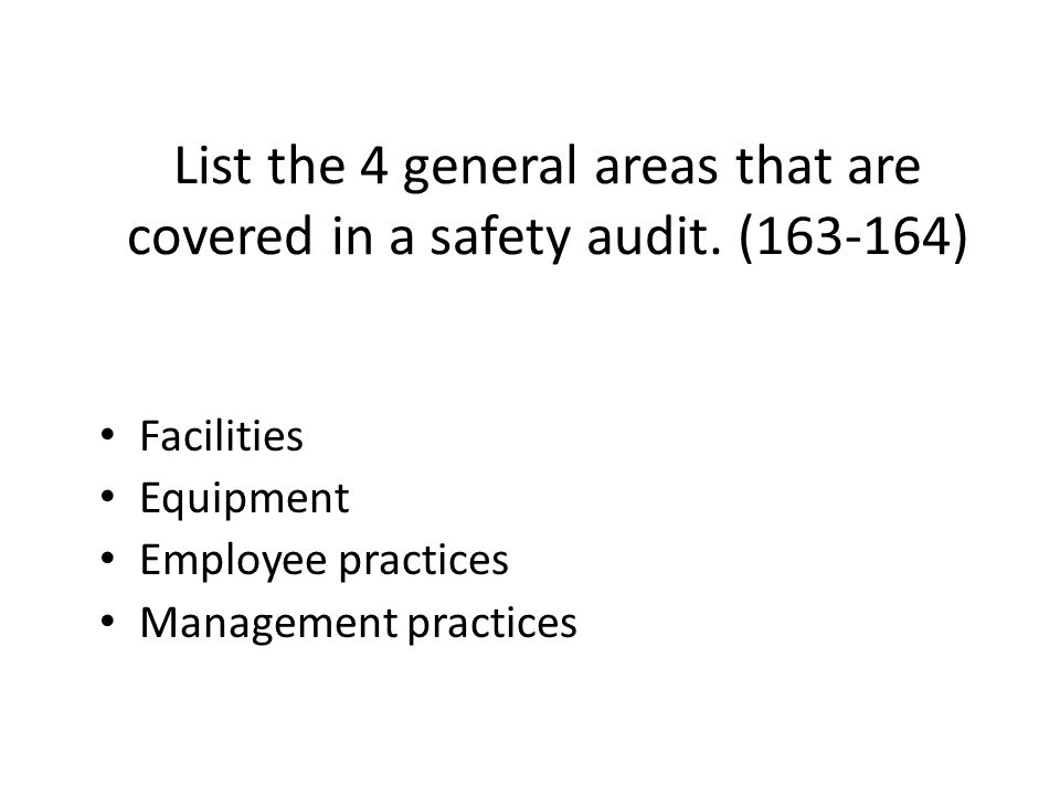 List the 4 general areas that are covered in a safety audit. (163-164)