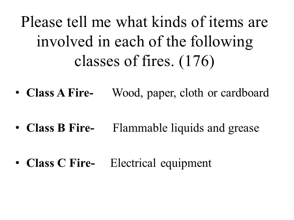 Please tell me what kinds of items are involved in each of the following classes of fires. (176)