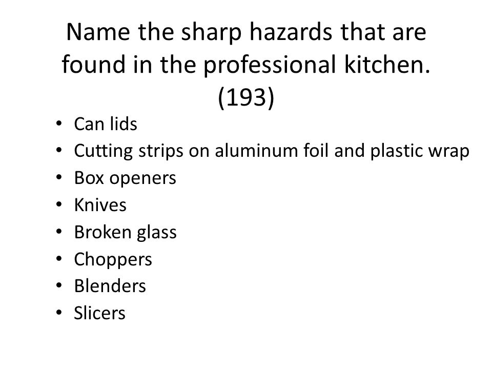 Name the sharp hazards that are found in the professional kitchen