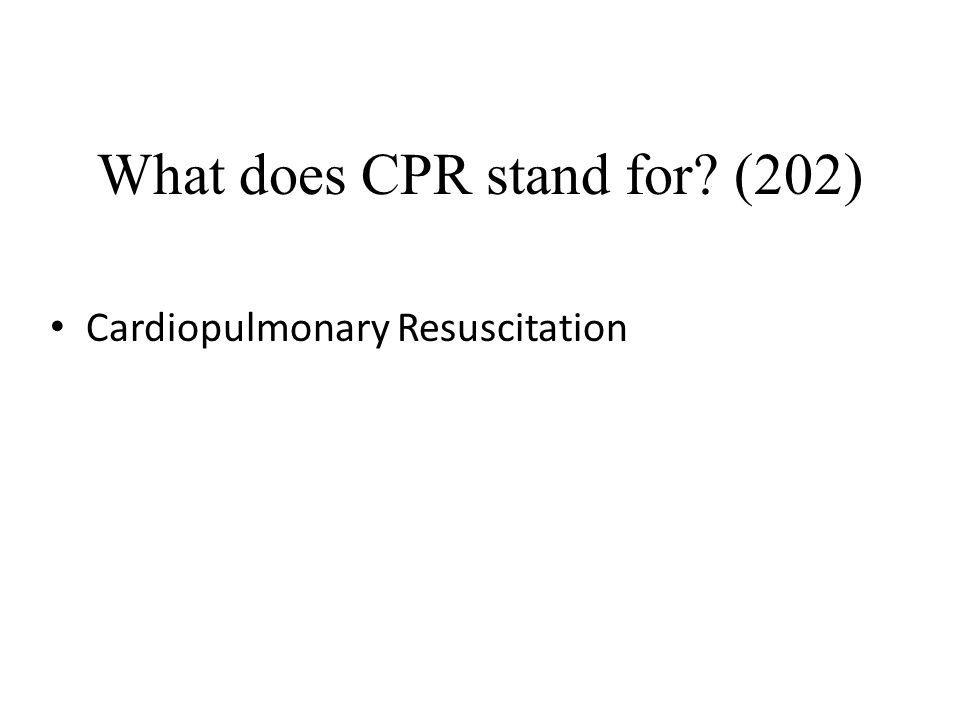 What does CPR stand for (202)