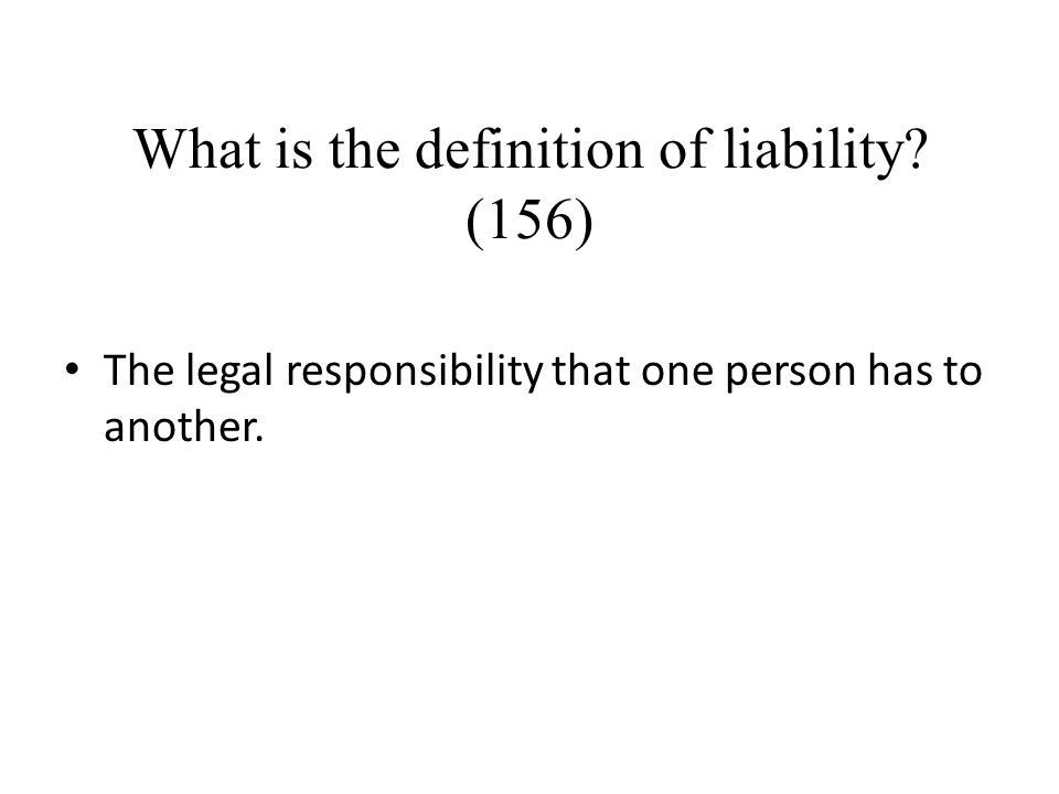 What is the definition of liability (156)