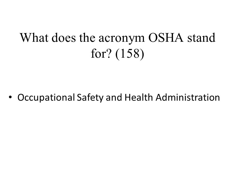 What does the acronym OSHA stand for (158)