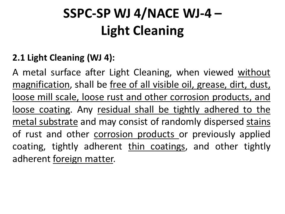 SSPC-SP WJ 4/NACE WJ-4 – Light Cleaning