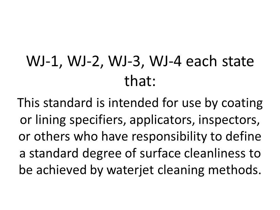 WJ-1, WJ-2, WJ-3, WJ-4 each state that: