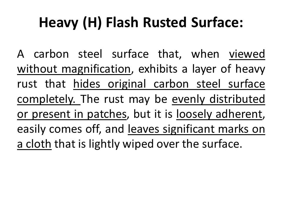 Heavy (H) Flash Rusted Surface: