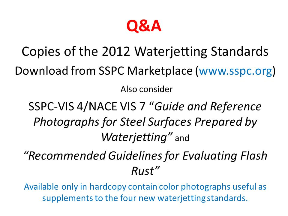 Q&A Copies of the 2012 Waterjetting Standards