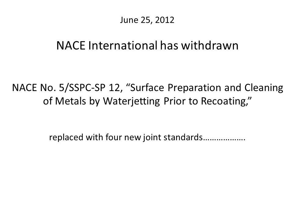 June 25, 2012 NACE International has withdrawn NACE No
