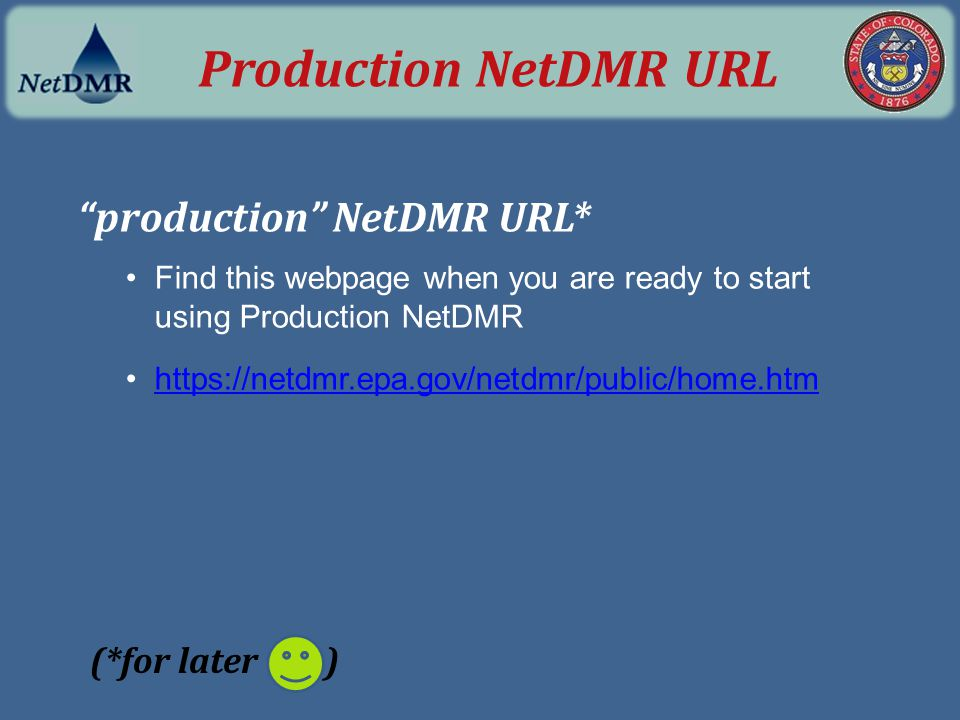 Production NetDMR URL production NetDMR URL* (*for later )