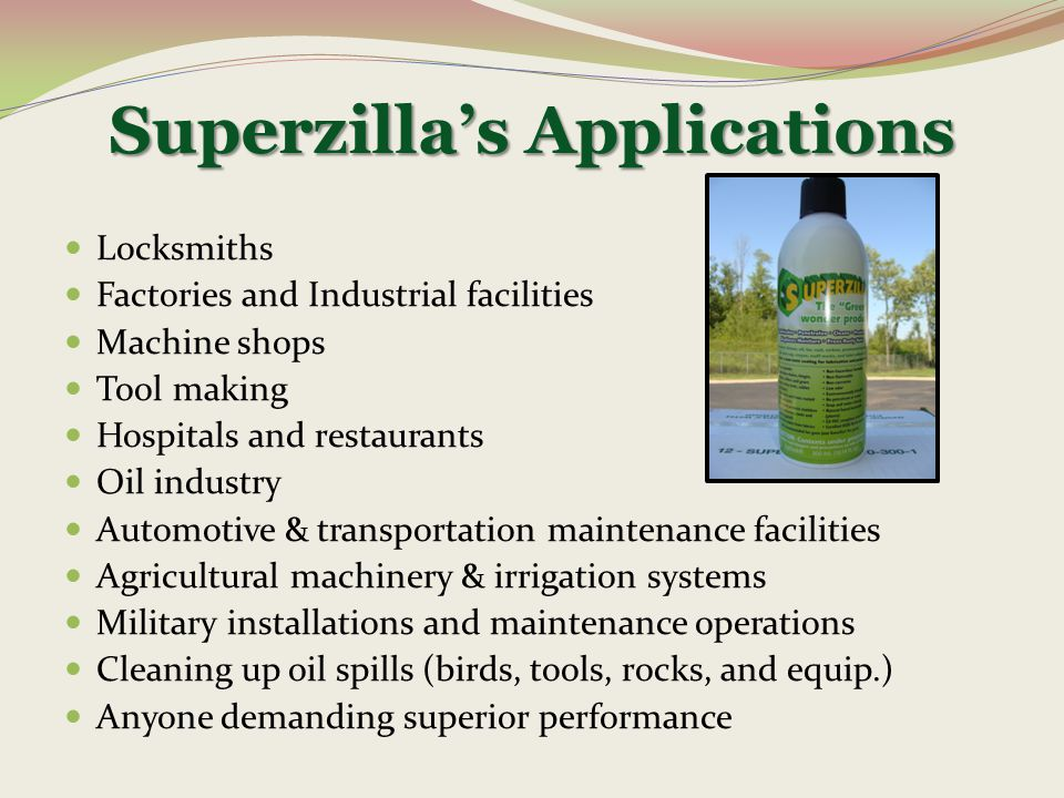 Superzilla's Applications