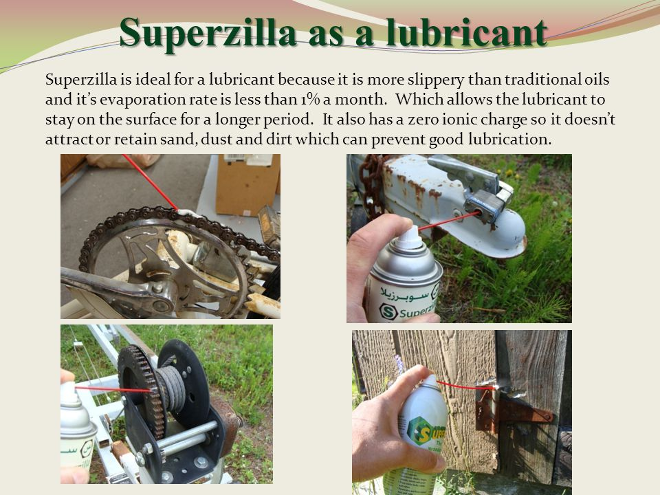 Superzilla as a lubricant