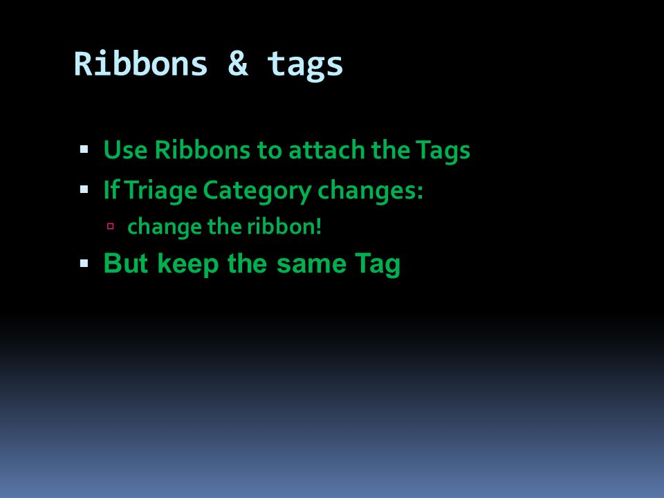 Ribbons & tags Use Ribbons to attach the Tags
