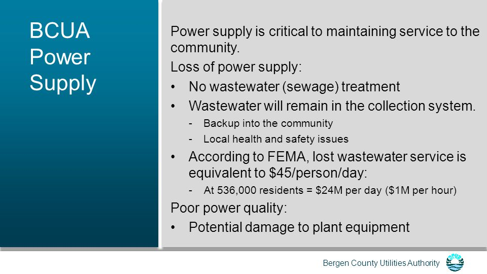 BCUA Power Supply Power supply is critical to maintaining service to the community. Loss of power supply: