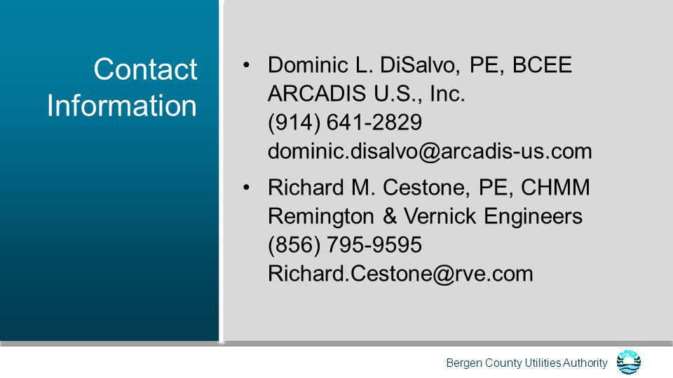 Contact Information Dominic L. DiSalvo, PE, BCEE. ARCADIS U.S., Inc. (914) 641-2829. dominic.disalvo@arcadis-us.com.