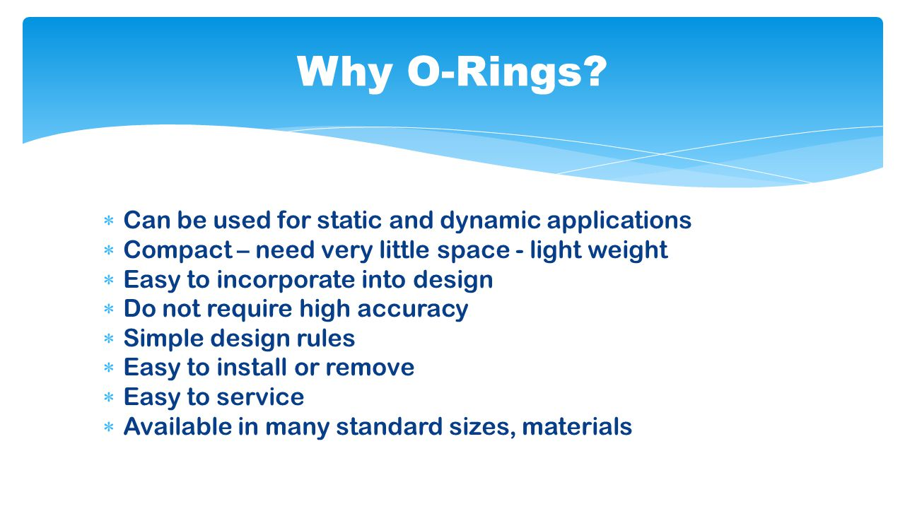 Why O-Rings Can be used for static and dynamic applications