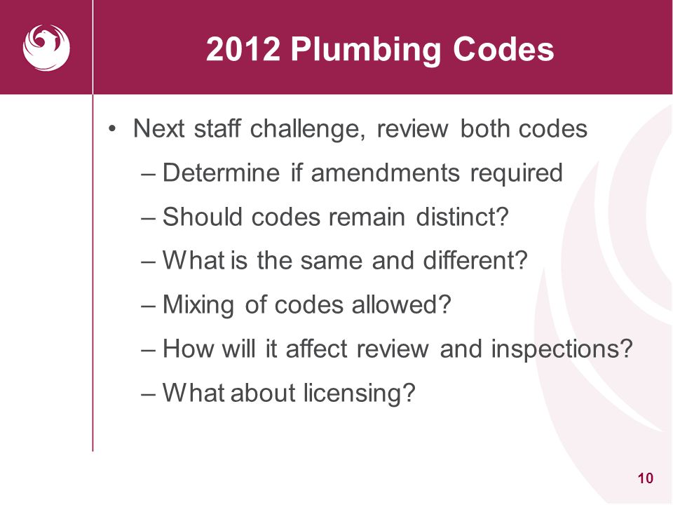 2012 Plumbing Codes Next staff challenge, review both codes
