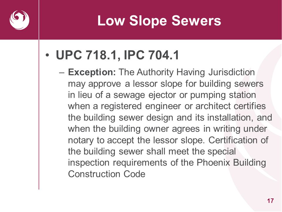 Low Slope Sewers UPC 718.1, IPC 704.1