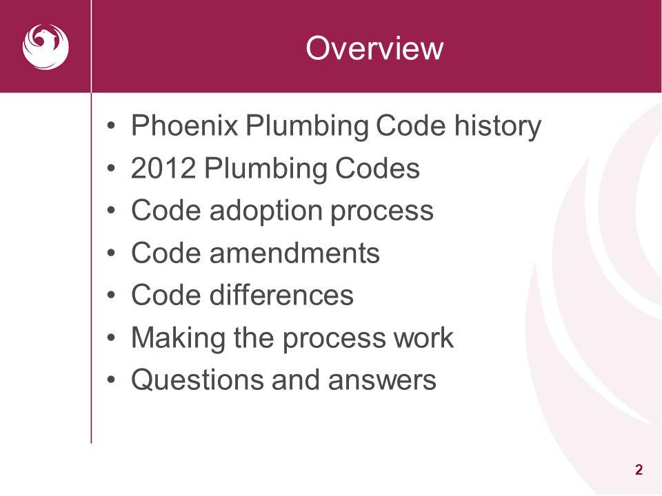 Overview Phoenix Plumbing Code history 2012 Plumbing Codes