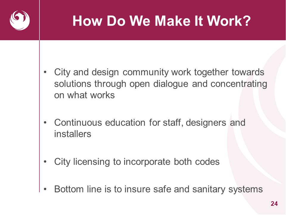 How Do We Make It Work City and design community work together towards solutions through open dialogue and concentrating on what works.