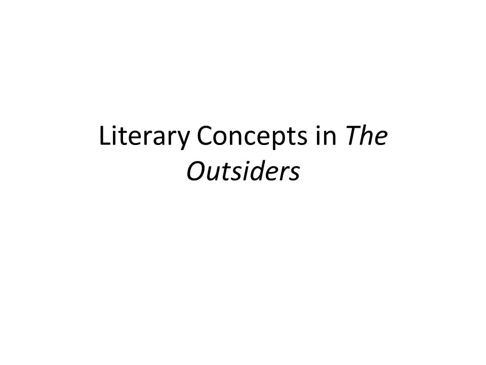 Literary Concepts in The Outsiders