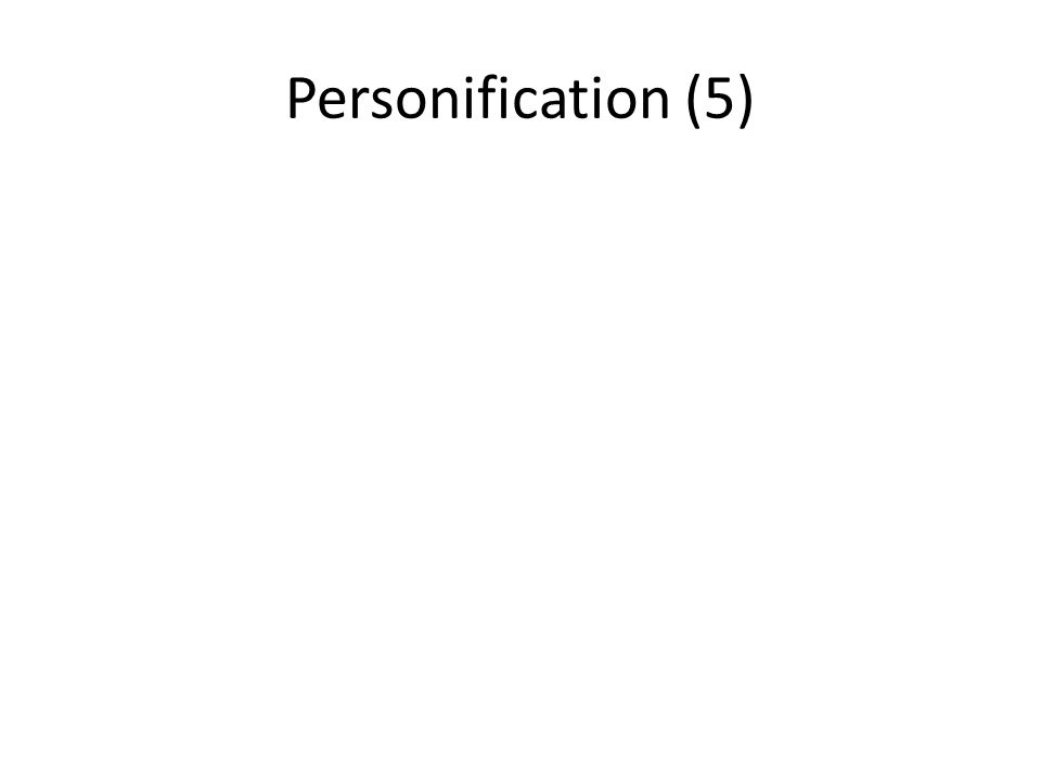 Personification (5)