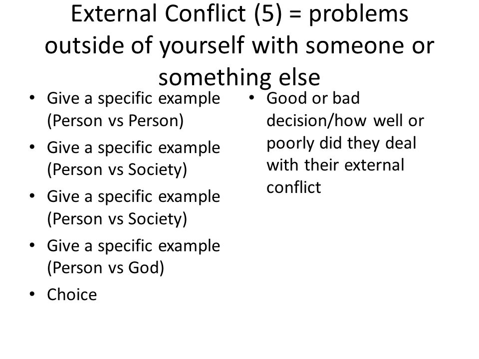 External Conflict (5) = problems outside of yourself with someone or something else