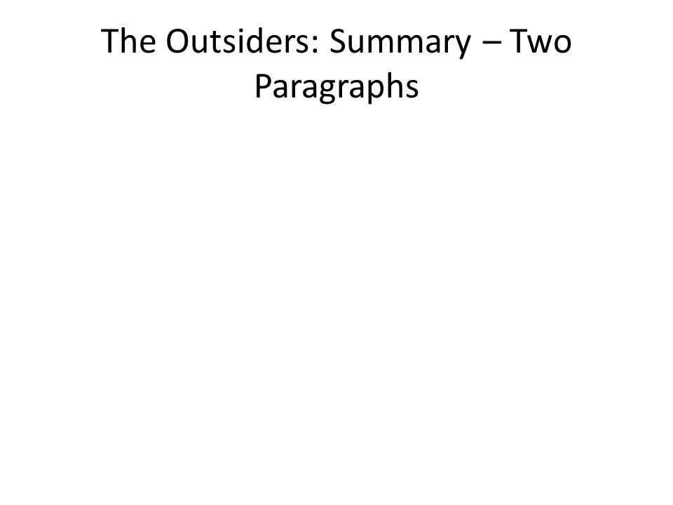 The Outsiders: Summary – Two Paragraphs