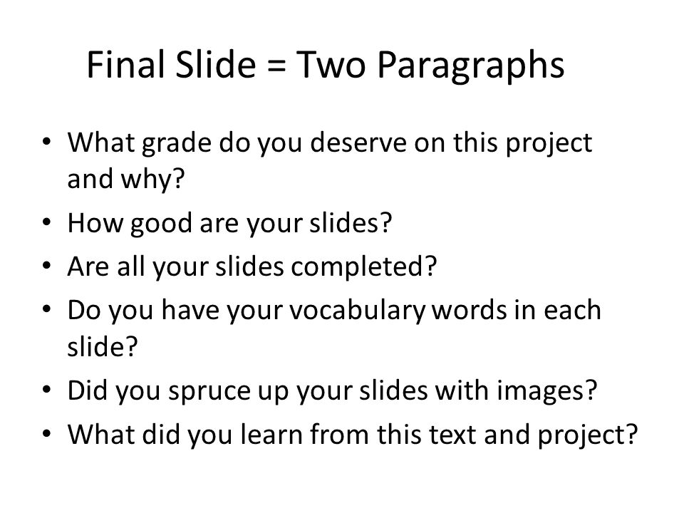 Final Slide = Two Paragraphs