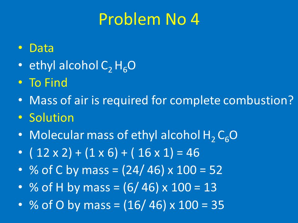 Problem No 4 Data ethyl alcohol C2 H6O To Find