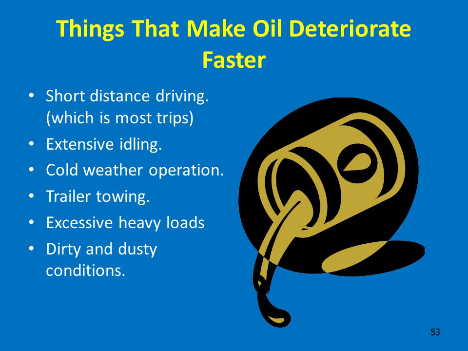 Things That Make Oil Deteriorate Faster