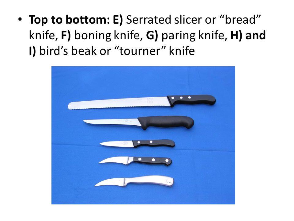 Top to bottom: E) Serrated slicer or bread knife, F) boning knife, G) paring knife, H) and I) bird's beak or tourner knife