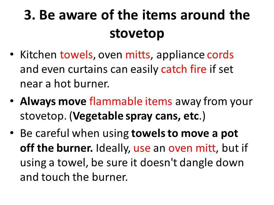 3. Be aware of the items around the stovetop
