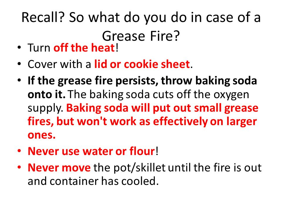 Recall So what do you do in case of a Grease Fire