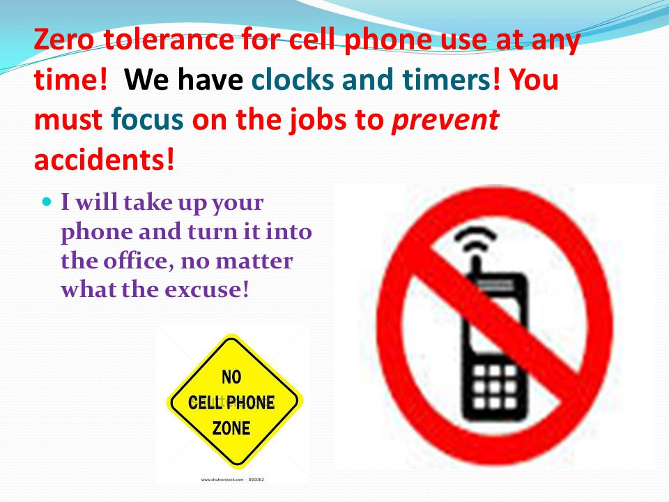 Zero tolerance for cell phone use at any time